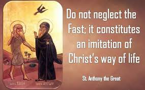 Do not neglect the Fast St Anthony The Great